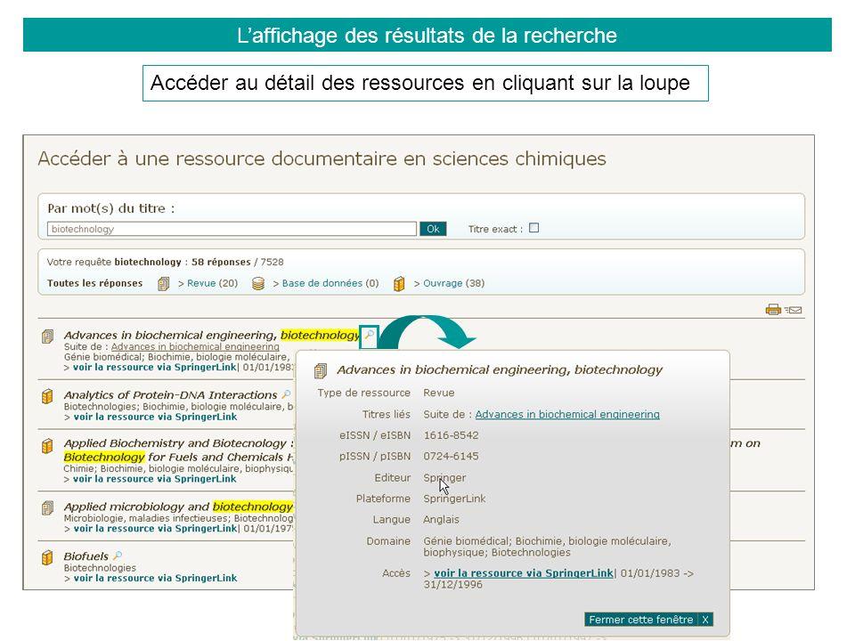 Accéder au détail des ressources en cliquant sur la loupe Laffichage des résultats de la recherche