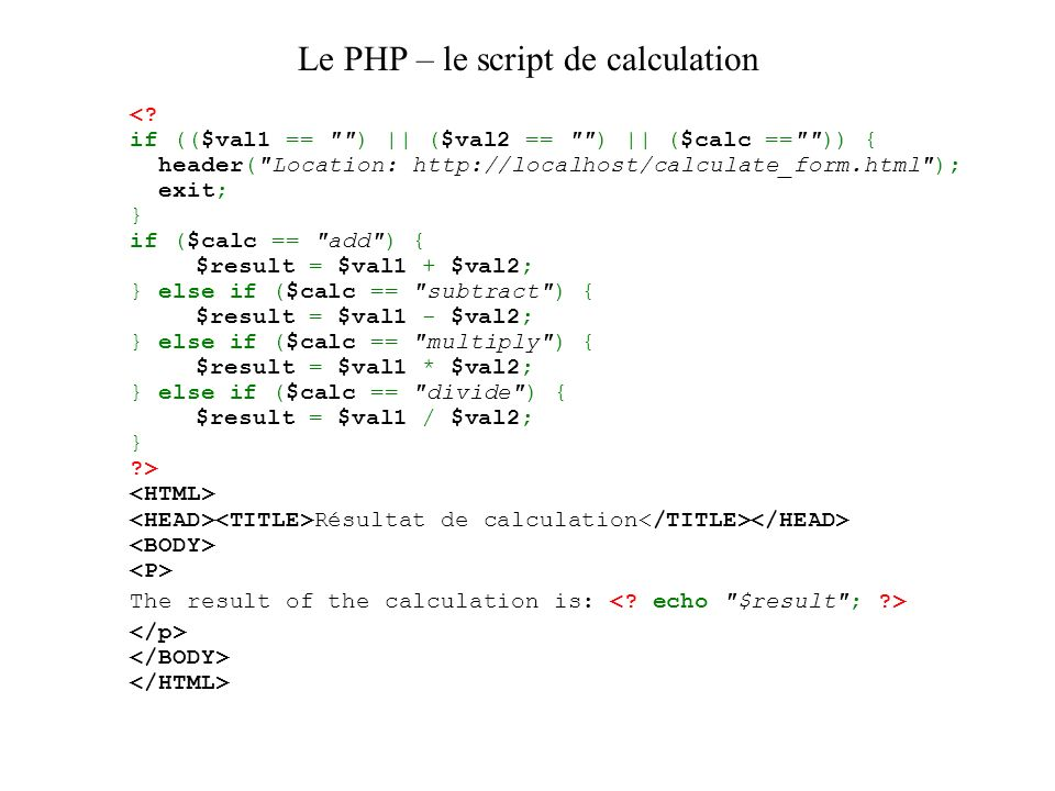Le PHP – le script de calculation Résultat de calculation The result of the calculation is: