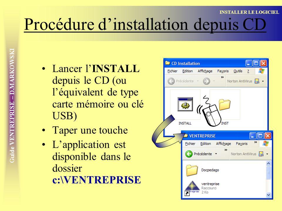 Guide VENTREPRISE – D.MARKOWSKI Procédure dinstallation en ligne Rechercher la nouvelle version sur Télécharger le dossier zippé à décompresser dans un dossier quelconque Lancer linstallation qui se fait automatiquement dans c:\VENTREPRISE http://info.vente.free.fr INSTALLER LE LOGICIEL Nota : en cas de version préexistante, celle-ci est sauvegardée dans c:\sauvent Lancer le logiciel