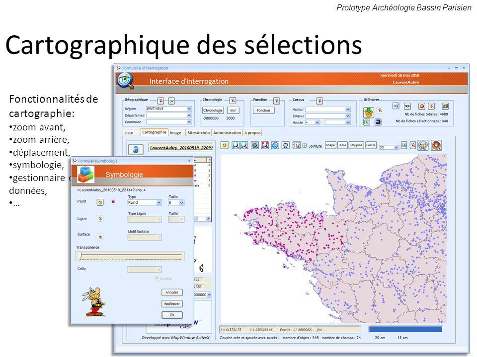 Prototype Archéologie Bassin Parisien Fonctionnalités de cartographie: zoom avant, zoom arrière, déplacement, symbologie, gestionnaire de données, … C