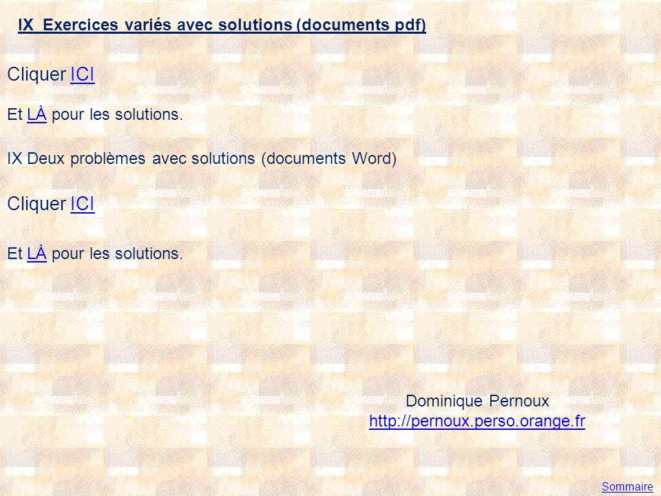 IX Deux problèmes avec solutions (documents Word) Cliquer ICIICI Et LÀ pour les solutions.LÀ IX Exercices variés avec solutions (documents pdf) Clique