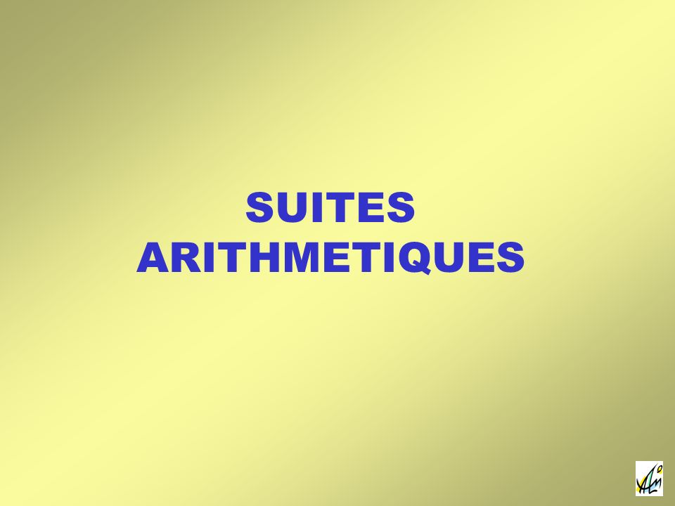SUITES ARITHMETIQUES