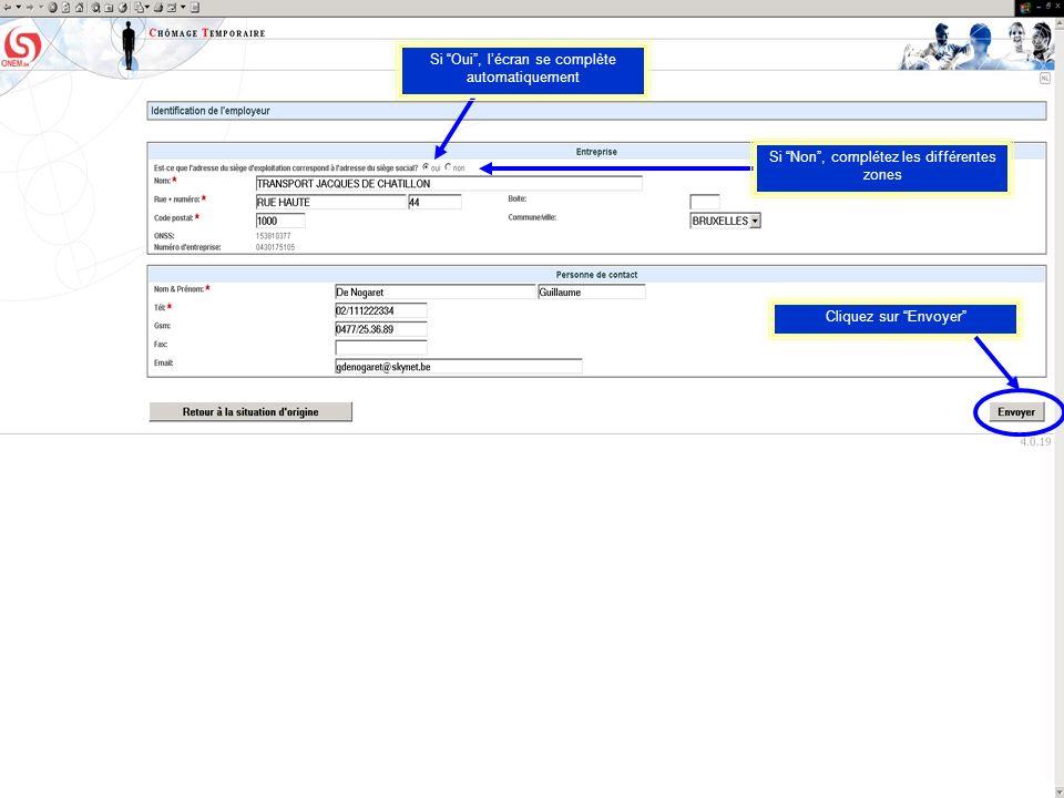Cliquez sur Envoyer Si Non, complétez les différentes zones Si Oui, lécran se complète automatiquement