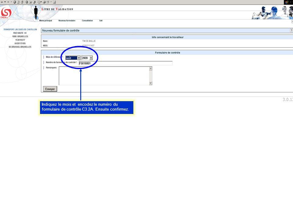 Indiquez le mois et encodez le numéro du formulaire de contrôle C3.2A. Ensuite confirmez.