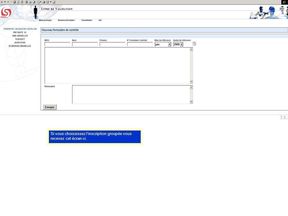 Si vous choississez linscription groupée vous recevez cet écran-ci.