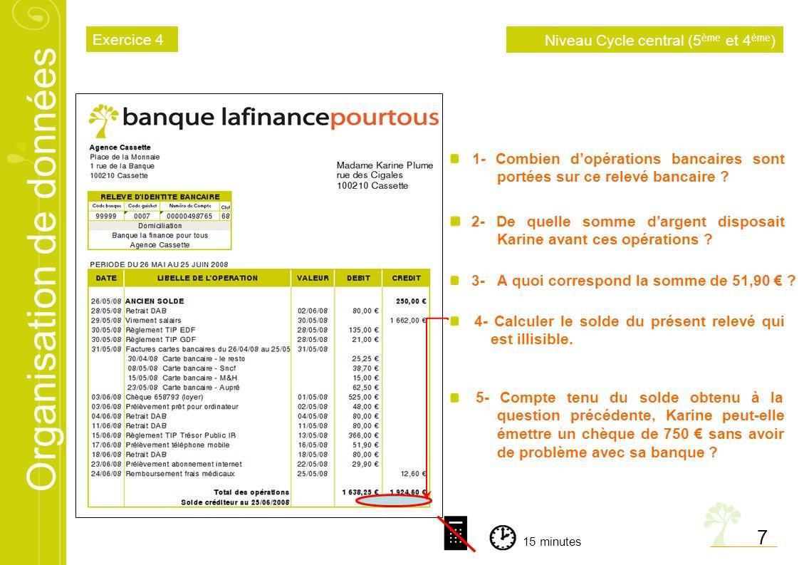 Organisation de données 7 1- Combien dopérations bancaires sont portées sur ce relevé bancaire .