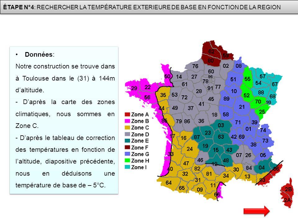 Données: Notre construction se trouve dans à Toulouse dans le (31) à 144m daltitude. - Daprès la carte des zones climatiques, nous sommes en Zone C. -