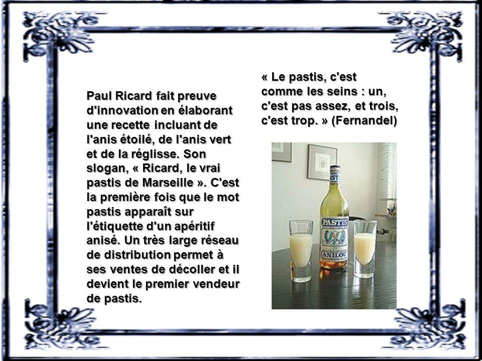 Paul Ricard fait preuve d innovation en élaborant une recette incluant de l anis étoilé, de l anis vert et de la réglisse.