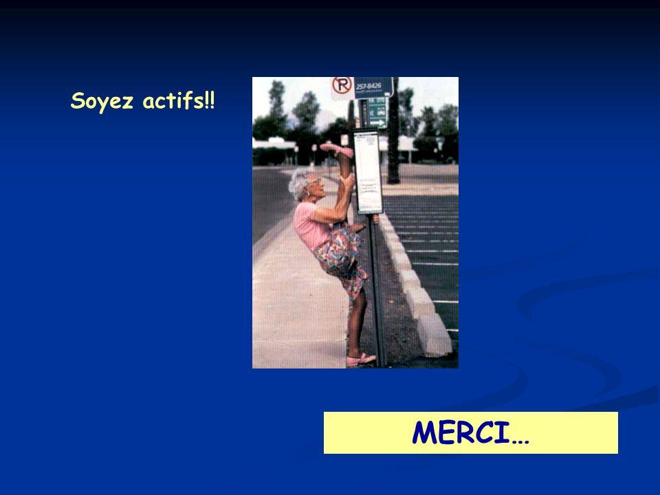 MERCI… Soyez actifs!!