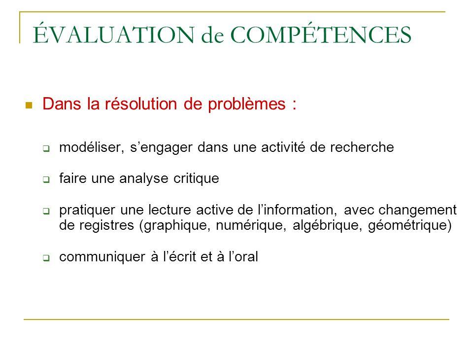 ÉVALUATION de COMPÉTENCES Dans la résolution de problèmes : modéliser, sengager dans une activité de recherche faire une analyse critique pratiquer un