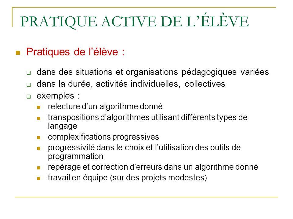 PRATIQUE ACTIVE DE L É L È VE Pratiques de lélève : dans des situations et organisations pédagogiques variées dans la durée, activités individuelles,