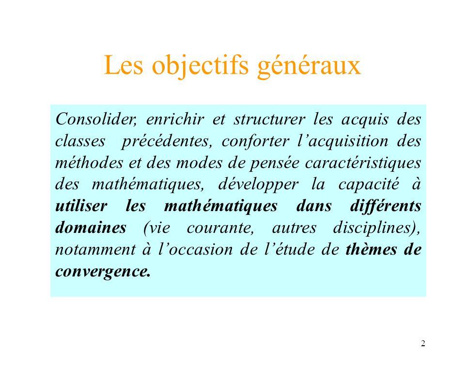 2 Les objectifs généraux Consolider, enrichir et structurer les acquis des classes précédentes, conforter lacquisition des méthodes et des modes de pe