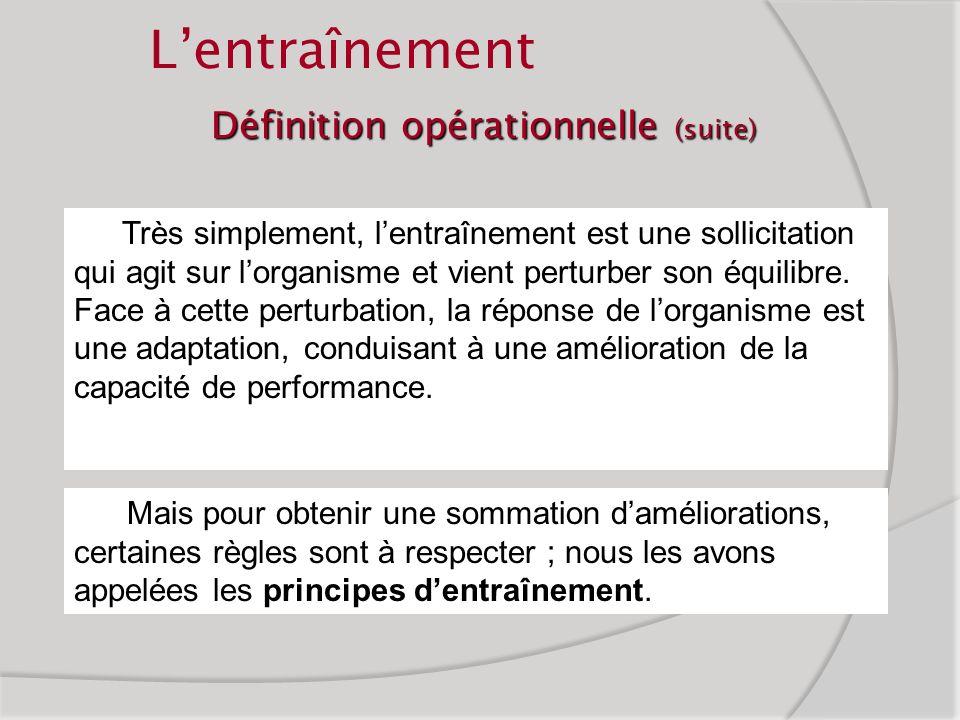 Lentraînement Définition opérationnelle Charge dentraînement =TRAVAIL (charge externe) Activité musculaire et cardio-pulmonaire= SOLLICITATION Modific