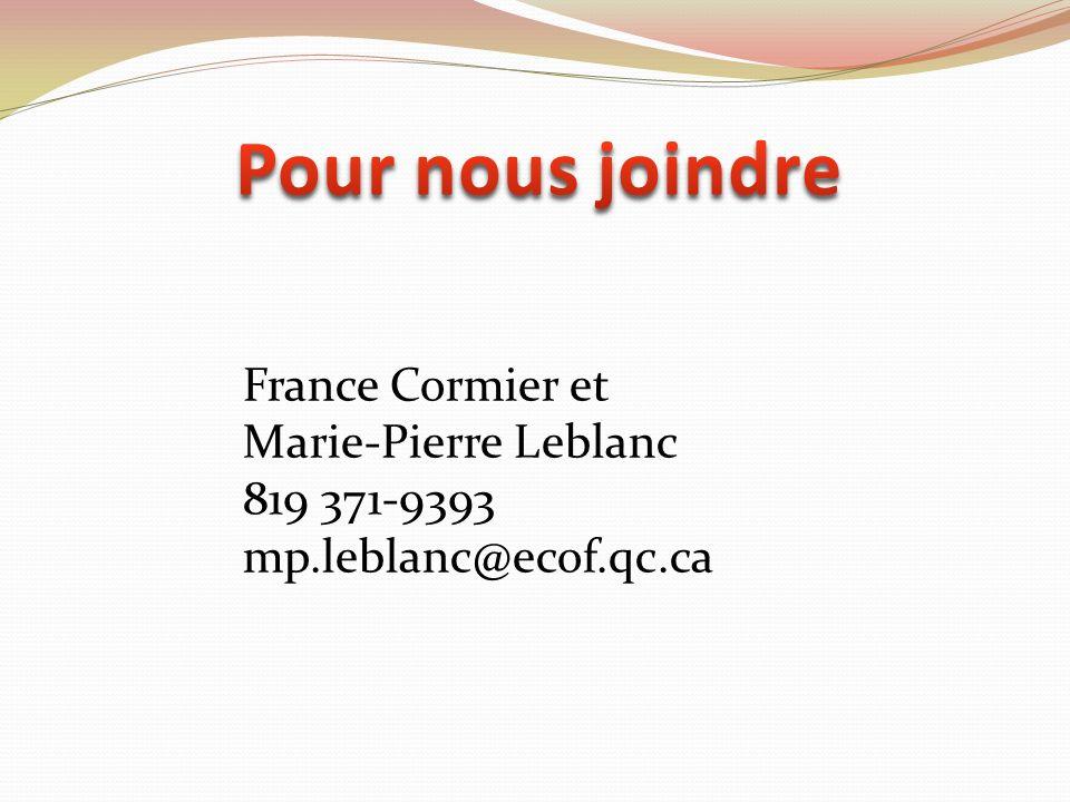 France Cormier et Marie-Pierre Leblanc 819 371-9393 mp.leblanc@ecof.qc.ca