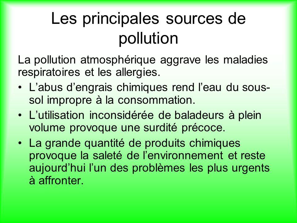 Les principales sources de pollution La pollution atmosphérique aggrave les maladies respiratoires et les allergies.