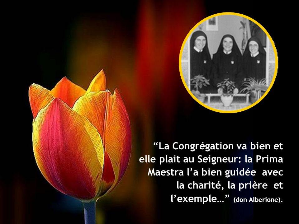 La Congrégation va bien et elle plait au Seigneur: la Prima Maestra la bien guidée avec la charité, la prière et lexemple… (don Alberione).