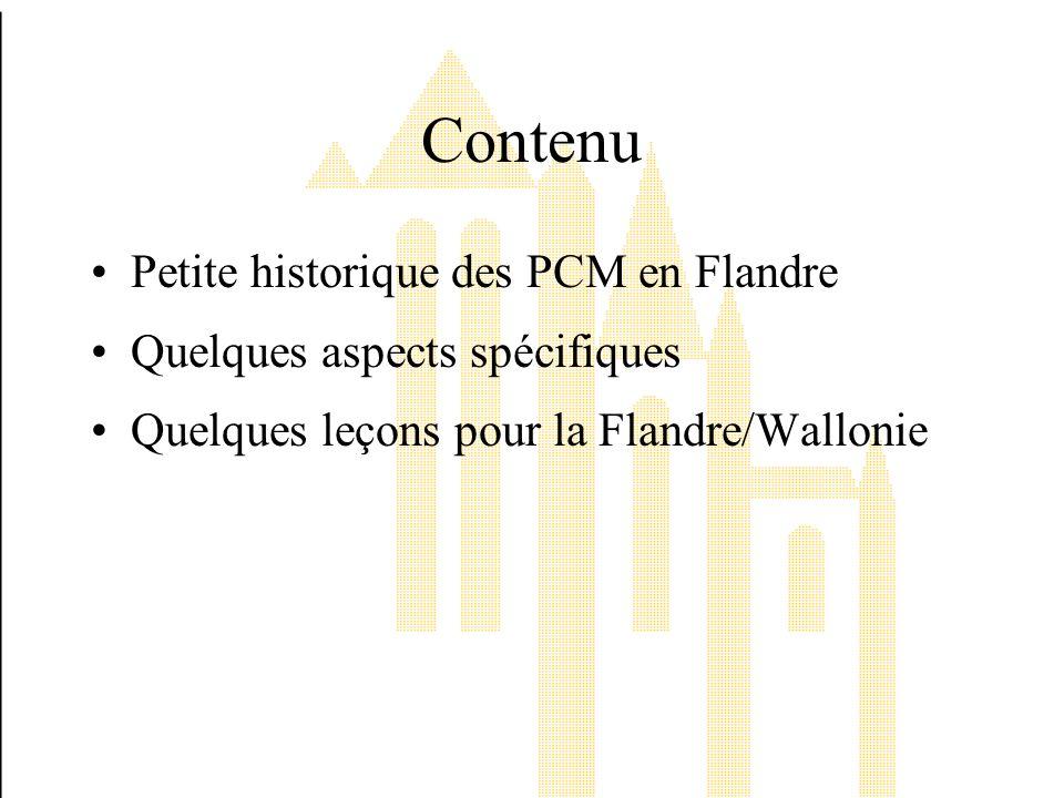 Contenu Petite historique des PCM en Flandre Quelques aspects spécifiques Quelques leçons pour la Flandre/Wallonie