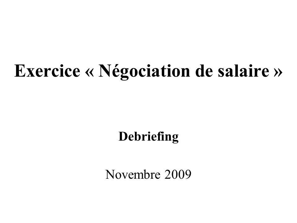 Exercice « Négociation de salaire » Debriefing Novembre 2009