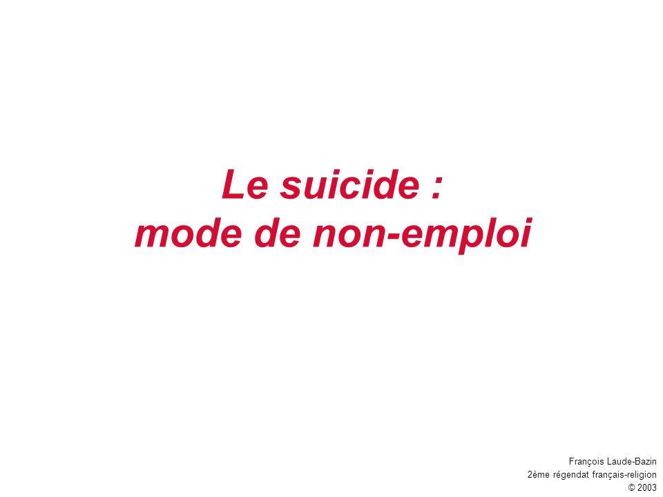 Le suicide : mode de non-emploi François Laude-Bazin 2ème régendat français-religion © 2003