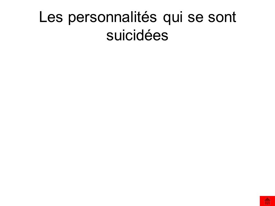 Les personnalités qui se sont suicidées