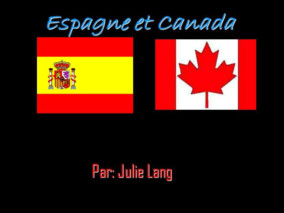 Espagne et Canada Par: Julie Lang