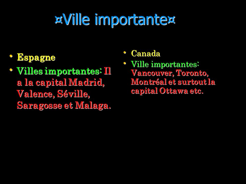 ¤Ville importante¤ Espagne Espagne Villes importantes: Il a la capital Madrid, Valence, Séville, Saragosse et Malaga.