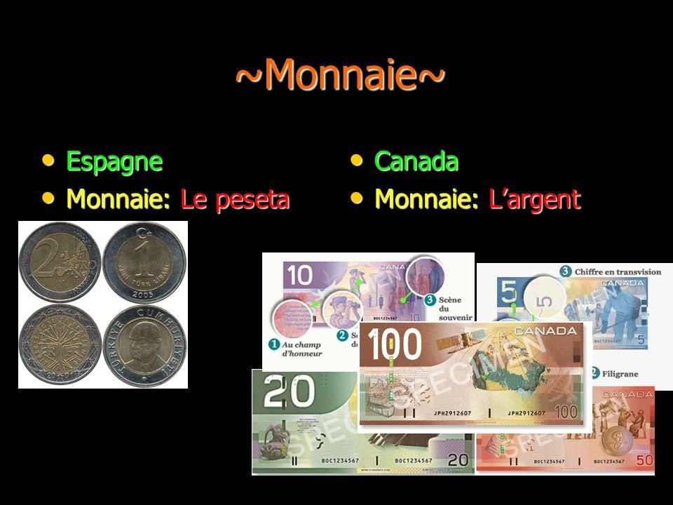 ~Monnaie~ ~Monnaie~ Espagne Monnaie: Le peseta Canada Monnaie: Largent