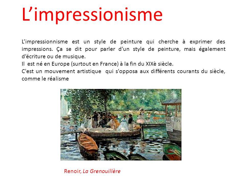 Limpressionisme Limpressionnisme est un style de peinture qui cherche à exprimer des impressions. Ça se dit pour parler dun style de peinture, mais ég
