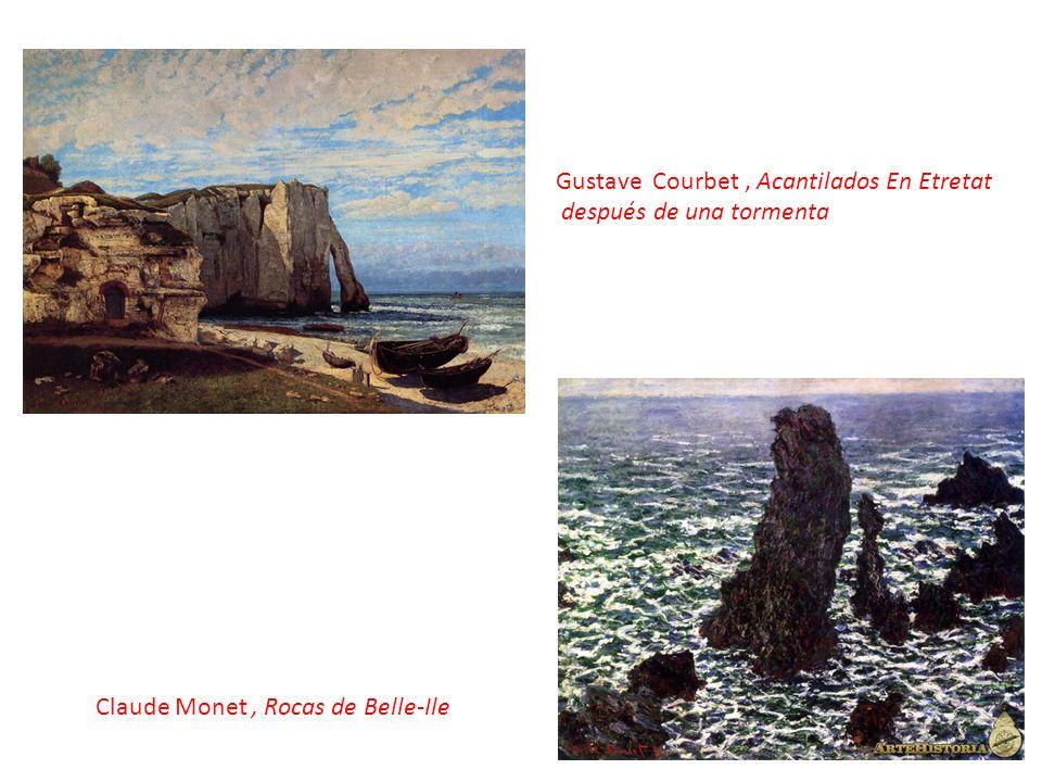 Gustave Courbet, Acantilados En Etretat después de una tormenta Claude Monet, Rocas de Belle-Ile
