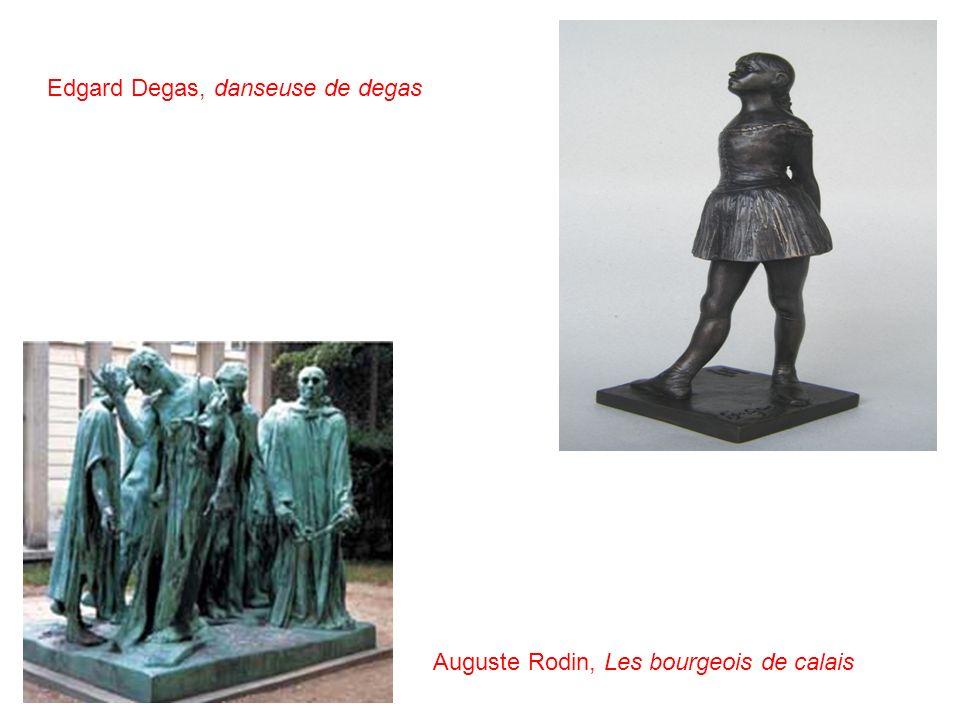 Edgard Degas, danseuse de degas Auguste Rodin, Les bourgeois de calais