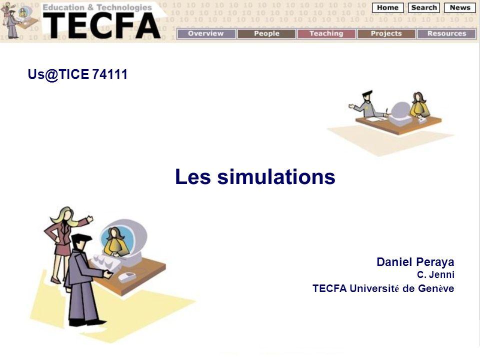 Les simulations Daniel Peraya C. Jenni TECFA Universit é de Gen è ve Us@TICE 74111