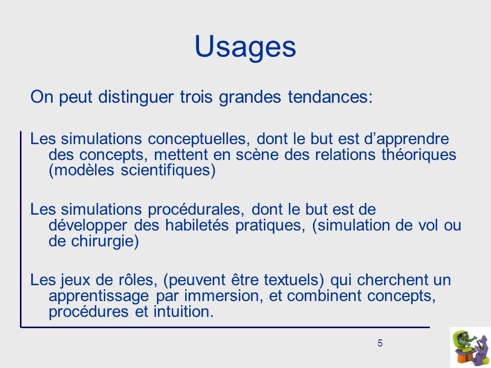 6 Utilisation pédagogique Les simulations sont hautement spécialisées.