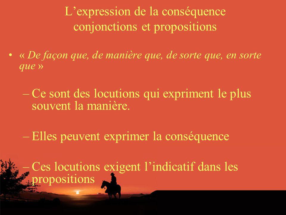 Lexpression de la conséquence Des mots de liaison « Alors » et « donc » indiquent un lien logique fort entre la cause et la conséquence.