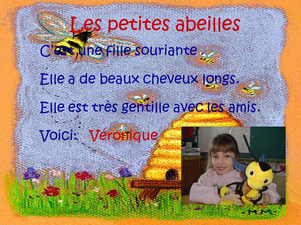 Les petites abeilles Cest une gentille et belle fille.
