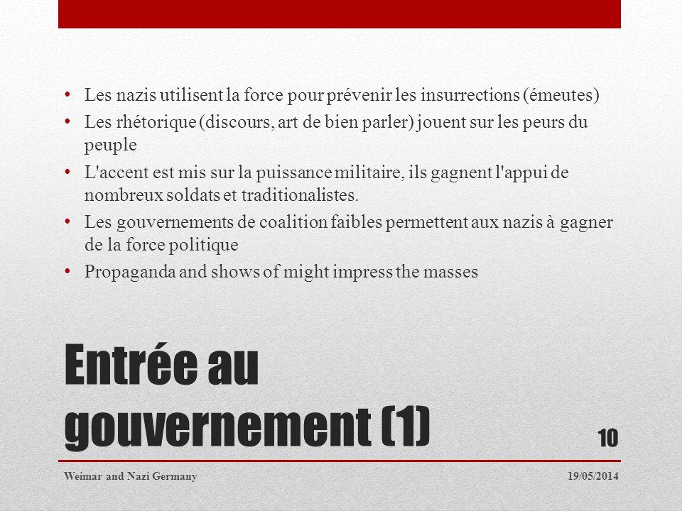 Entrée au gouvernement (1) Les nazis utilisent la force pour prévenir les insurrections (émeutes) Les rhétorique (discours, art de bien parler) jouent