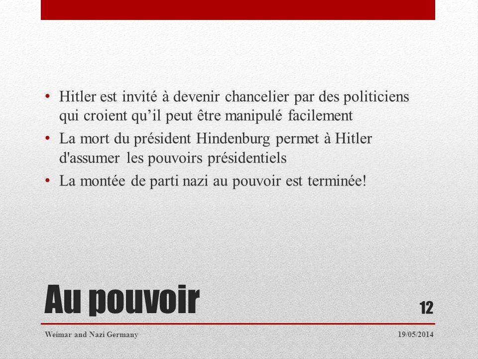 Au pouvoir Hitler est invité à devenir chancelier par des politiciens qui croient quil peut être manipulé facilement La mort du président Hindenburg p