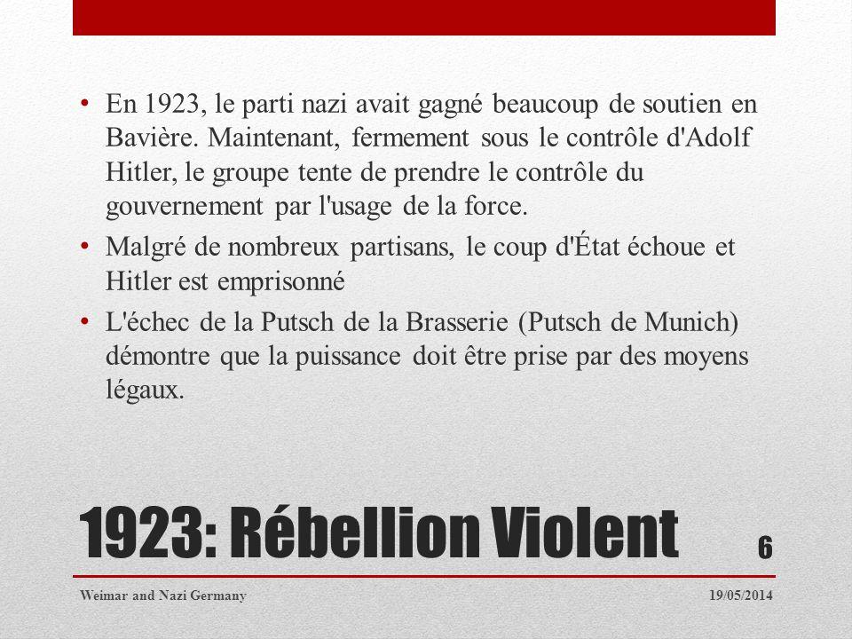 1923: Rébellion Violent En 1923, le parti nazi avait gagné beaucoup de soutien en Bavière. Maintenant, fermement sous le contrôle d'Adolf Hitler, le g