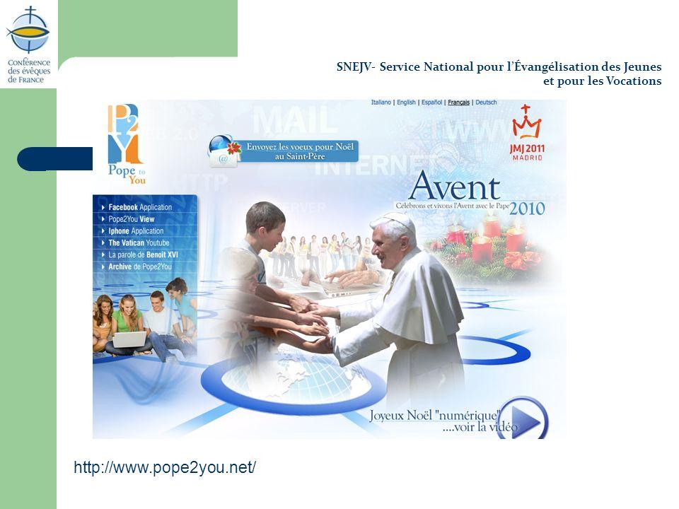SNEJV- Service National pour lÉvangélisation des Jeunes et pour les Vocations http://www.pope2you.net/