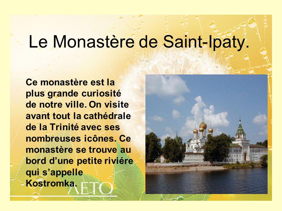 Le Monastère de Saint-Ipaty. Ce monastère est la plus grande curiosité de notre ville. On visite avant tout la cathédrale de la Trinité avec ses nombr