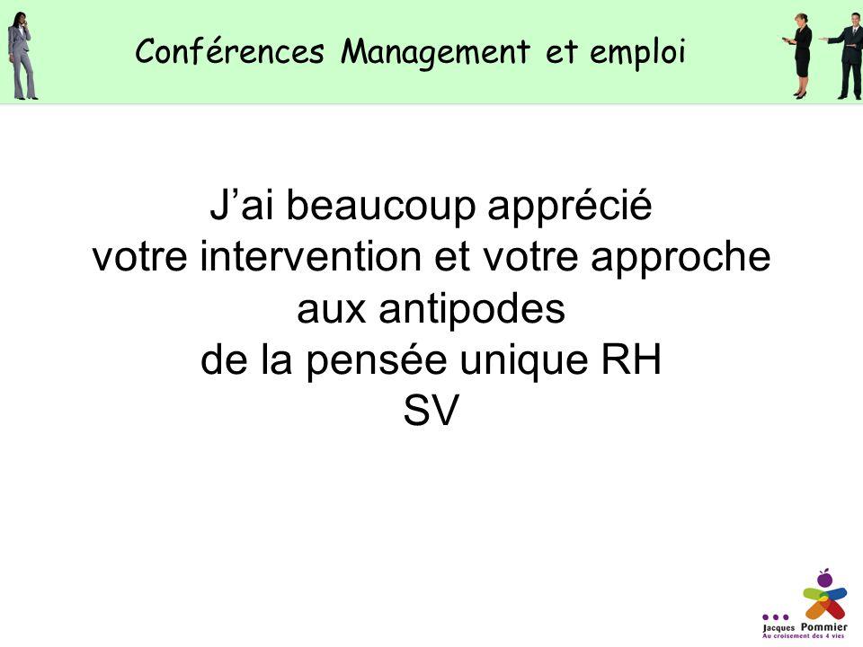Je vous remercie pour ce bon moment que vous mavez fait passer lors de votre conférence de mardi AH Conférences Management et emploi