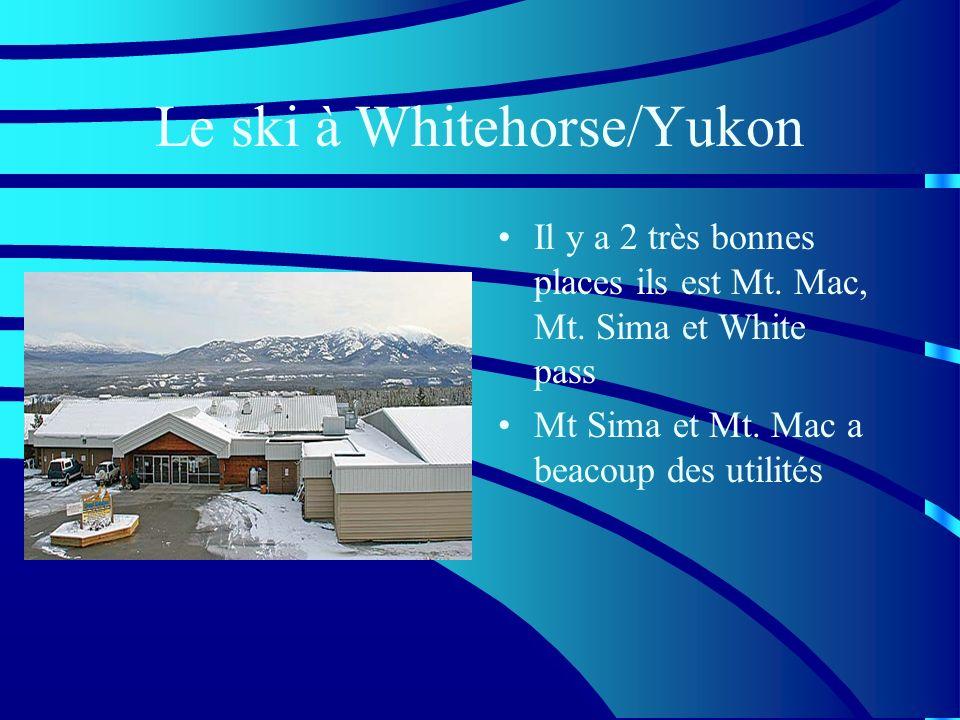 Le ski à Whitehorse/Yukon Il y a 2 très bonnes places ils est Mt.