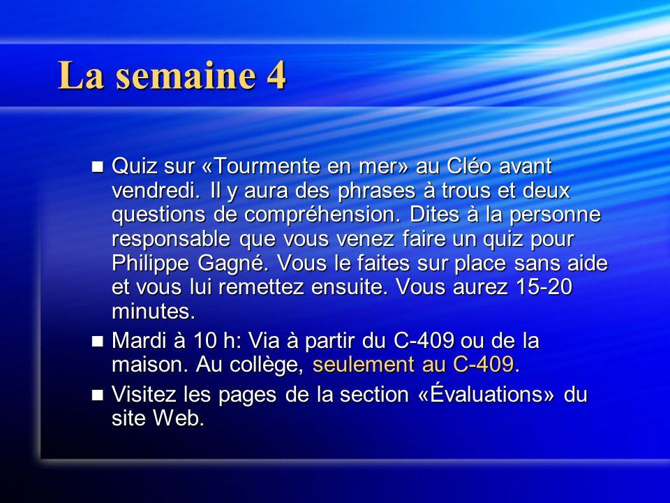 La semaine 4 Quiz sur «Tourmente en mer» au Cléo avant vendredi.