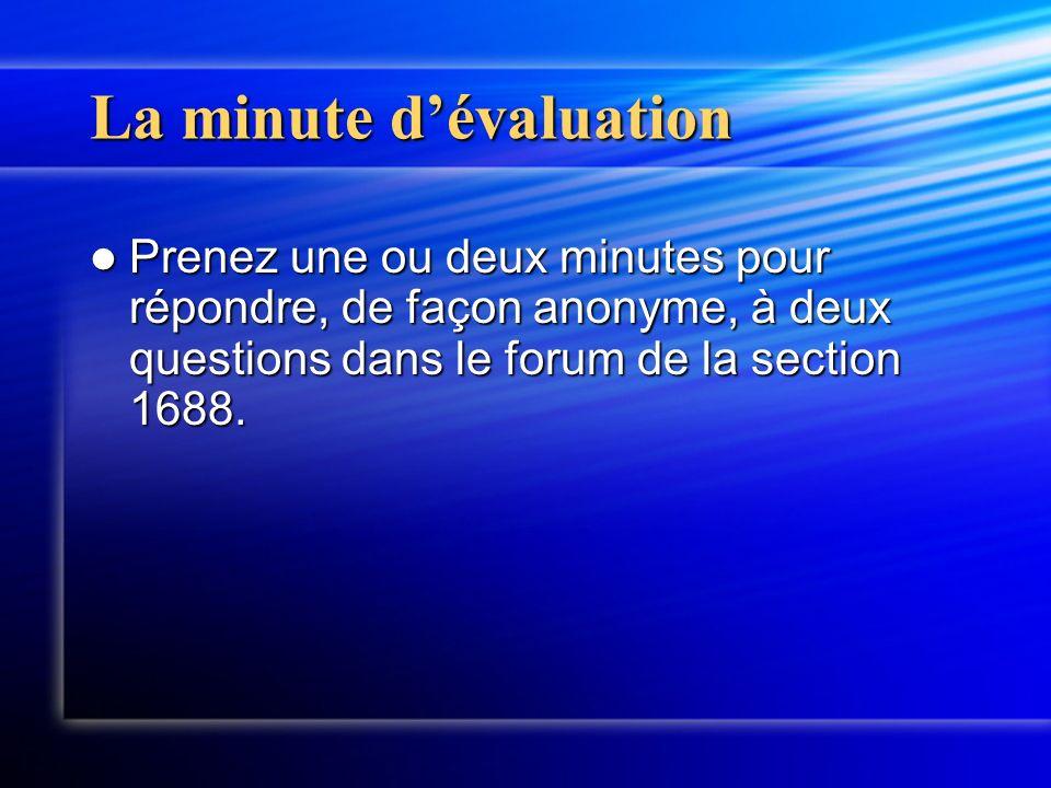 La minute dévaluation Prenez une ou deux minutes pour répondre, de façon anonyme, à deux questions dans le forum de la section 1688.