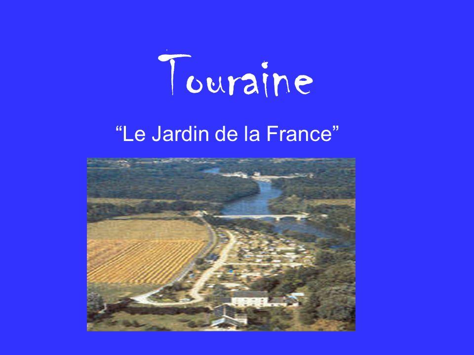 Touraine Le Jardin de la France