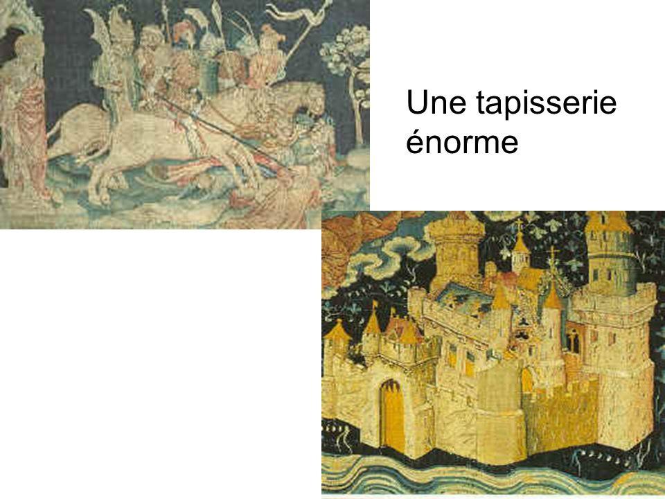 Une tapisserie énorme