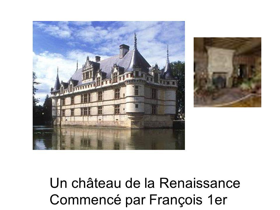 Un château de la Renaissance Commencé par François 1er