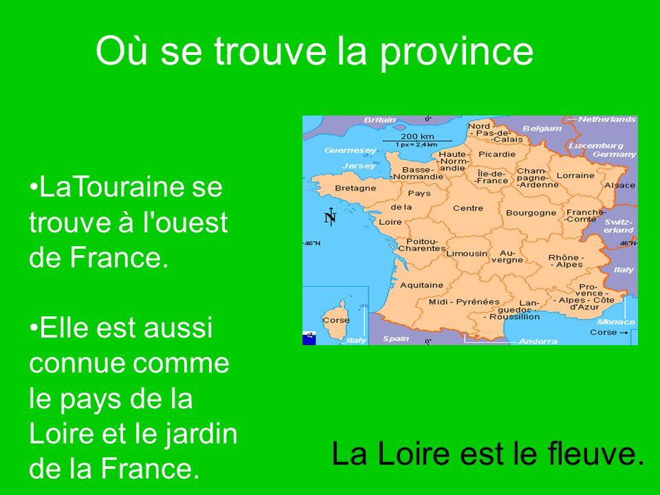 Où se trouve la province LaTouraine se trouve à l'ouest de France. Elle est aussi connue comme le pays de la Loire et le jardin de la France. La Loire