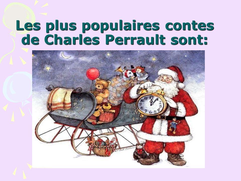 Les plus populaires contes de Charles Perrault sont: