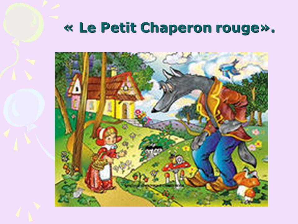 « Le Petit Chaperon rouge».