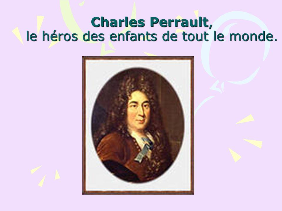 Charles Perrault, le héros des enfants de tout le monde.